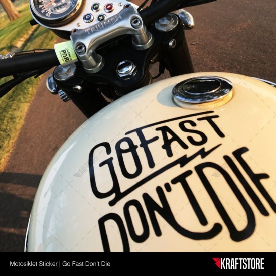 Go Fast Don't Die